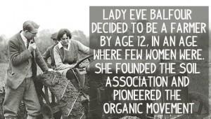 International womens day, lady eve balfour, women farmers, women that made change.